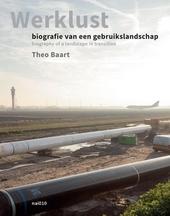 Werklust : biografie van een gebruikslandschap = biography of a landscape in transition