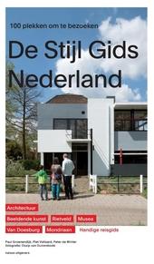 De Stijl Gids Nederland : 100 plekken om te bezoeken