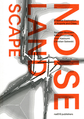 Noise landscape : a spatial exploration of airports and cities