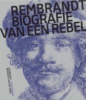 Rembrandt : biografie van een rebel