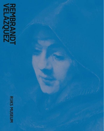 Rembrandt-Velázquez : Nederlandse en Spaanse meesters