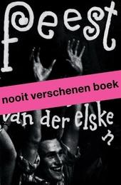 Feest : Ed van der Elsken