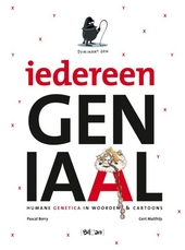 Iedereen gen iaal : humane genetica in woorden & cartoons