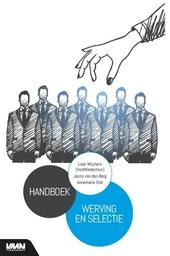 Handboek werving en selectie : Loek Wijchers, Jacco van den Berg, Annemarie Stel