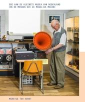 Ode aan de kleinste musea van Nederland (en de mensen die ze mogelijk maken)