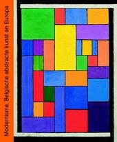 Modernisme : Belgische abstracte kunst en Europa