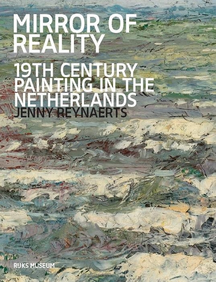 Spiegel van de werkelijkheid : 19de-eeuwse schilderkunst in Nederland