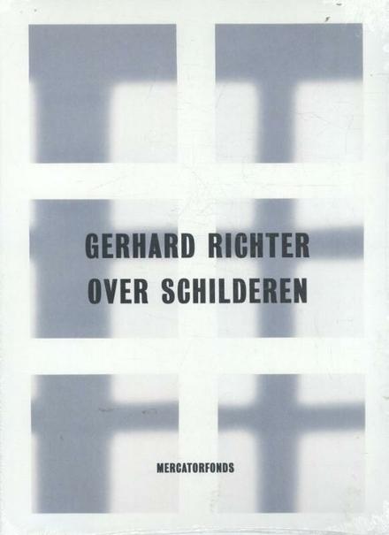 Gerhard Richter : over schilderen / vroege werken