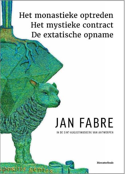 Jan Fabre in de Sint-Augustinuskerk van Antwerpen : Het monastieke optreden, Het mystieke contract, De extatische o...
