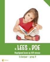 Ik lees, ik doe : begrijpend lezen op AVI-niveau. 1e leerjaar ; groep 3
