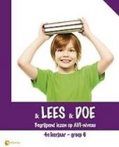 Ik lees, ik doe : begrijpend lezen op AVI-niveau. 4e leerjaar ; groep 6
