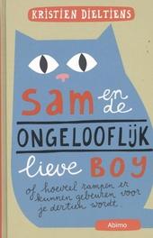 Sam en de ongelooflijk lieve Boy, of Hoeveel rampen er kunnen gebeuren voor je dertien wordt.