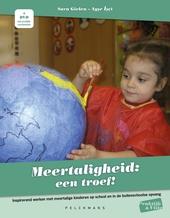 Meertaligheid : een troef! : inspirerend werken met meertalige kinderen op school en in de buitenschoolse opvang