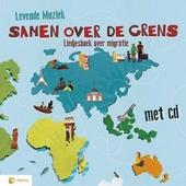 Samen over de grens : liedjesboek over migratie