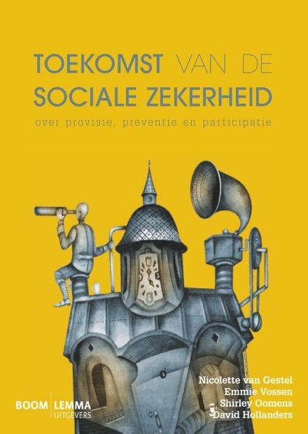 Toekomst van de sociale zekerheid : over provisie, preventie en participatie