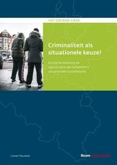 Criminaliteit als situationele keuze? : kritische toetsing en appreciatie van Wikström's situationele actietheorie...