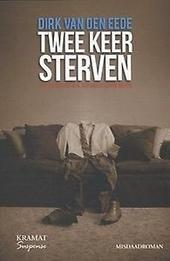 Twee keer sterven : literaire thriller
