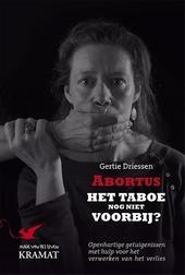Abortus, het taboe nog niet voorbij? : openhartige getuigenissen en informatie over hulp voor het verwerken van het...