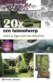 20 x een tuinontwerp : teken je eigen tuin met SketchUp