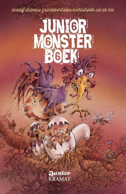 Junior monsterboek. 6, Twaalf duivelse griezelverhalen geschreven met bloed en tranen ...