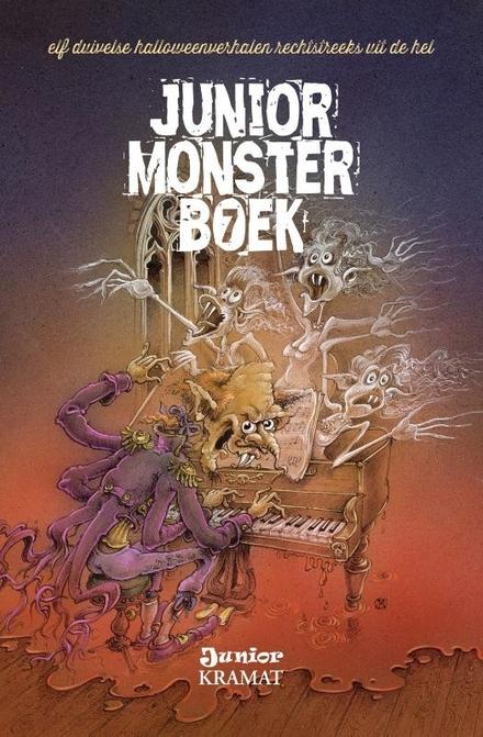 Junior monsterboek. 7, Elf duivelse halloweenverhalen geschreven met bloed en tranen en een flinke portie pompoenso...