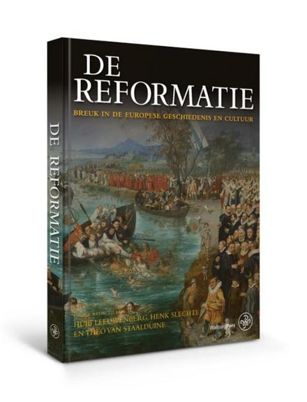 De Reformatie : breuk in de Europese geschiedenis en cultuur