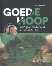 De goede hoop : 400 jaar Nederland en Zuid-Afrika