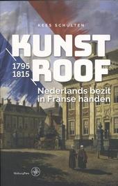 Kunstroof : Nederlands bezit in Franse handen, 1795-1815
