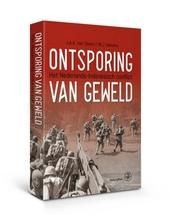 Ontsporing van geweld : het Nederlands-Indonesisch Conflict