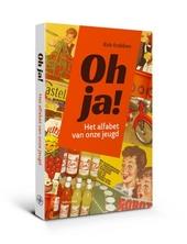 Oh ja! : het alfabet van onze jeugd