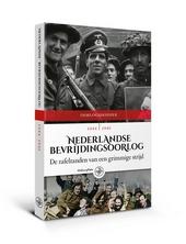 Nederlandse Bevrijdingsoorlog : de rafelranden van een grimmige strijd 1944 - 1945
