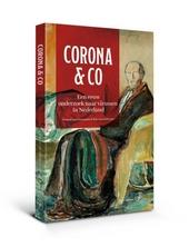 Corona & co : een eeuw onderzoek naar virussen in Nederland