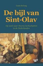 De bijl van Sint-Olav : op zoek naar Noorse kerkschatten in de Nederlanden