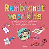 Rembrandt voor kids : een boek boordevol oefeningetjes en technieken voor (heel) jonge kunstenaars