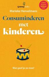 Consuminderen met kinderen : wat geef je ze mee?