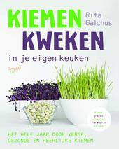 Kiemen kweken in je eigen keuken : het hele jaar door verse, gezonde en heerlijke kiemen : bonen, granen, groenten,...