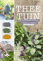 Theetuin : zelf theeplanten kweken, oogsten en mengen