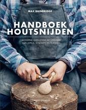 Handboek houtsnijden : moderne gids voor het snijden van lepels, kommen en planken
