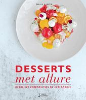 Desserts met allure : heerlijke composities op een bordje