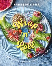 Wrap'n'roll : de lekkerste wereldgerechten vullen, inpakken & rollen