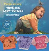 Vrolijke babytruitjes : breien, combineren en variëren maar! : alle patronen in maat 74, 80 en 86