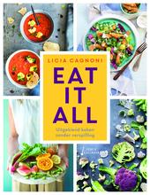 Eat it all : uitgekiend koken zonder verspilling