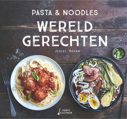 Wereldgerechten : pasta & noodles