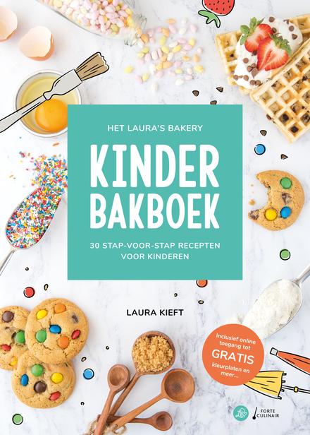Het Laura's bakery kinder bakboek : 30 stap-voor-stap recepten voor kinderen
