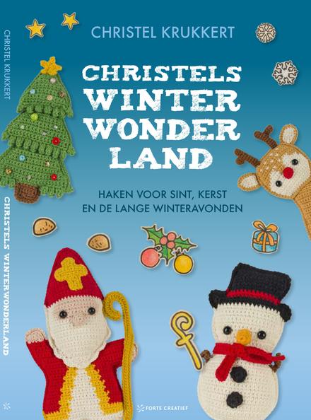 Christels winterwonderland : haken voor Sint, Kerst en de lange winteravonden