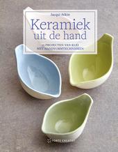 Keramiek uit de hand : 15 projecten van klei met handvormtechnieken