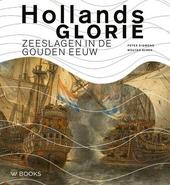 Hollands glorie : zeeslagen in de Gouden Eeuw