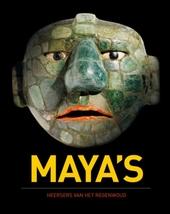 Maya's : heersers van het regenwoud