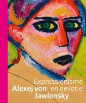 Alexej von Jawlensky : expressionisme en devotie