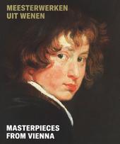 Meesterwerken uit Wenen : Vlaamse en Hollandse meesters uit de Gemäldegalerie en het Kupferstichkabinett van de Ak...